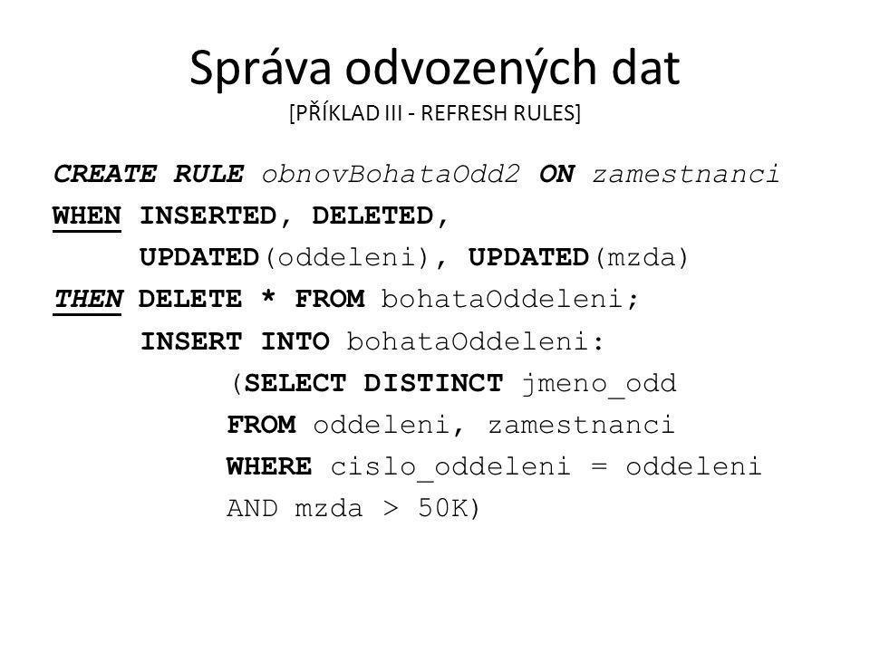 Správa odvozených dat [PŘÍKLAD III - REFRESH RULES]